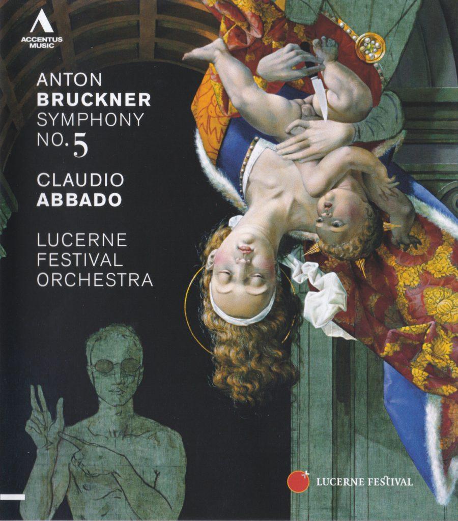 ブルックナー交響曲第5番 クラウディオ・アバド/ルツェルン祝祭管弦楽団(2011年)