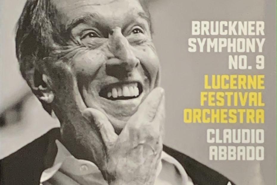 ブルックナー交響曲第9番 クラウディオ・アバド/ルツェルン祝祭管弦楽団(2013年)