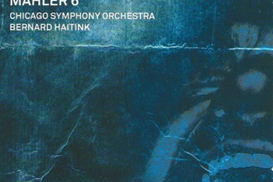 マーラー交響曲第6番「悲劇的」 ベルナルト・ハイティンク/シカゴ交響楽団(2007年)