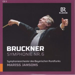 ブルックナー交響曲第6番 マリス・ヤンソンス/バイエルン放送交響楽団(2015年)