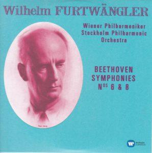 ベートーヴェン交響曲第6番「田園」、第8番 ヴィルヘルム・フルトヴェングラー/ウィーン・フィルハーモニー管弦楽団/ストックホルム・フィルハーモニー管弦楽団(1948年、1952年)