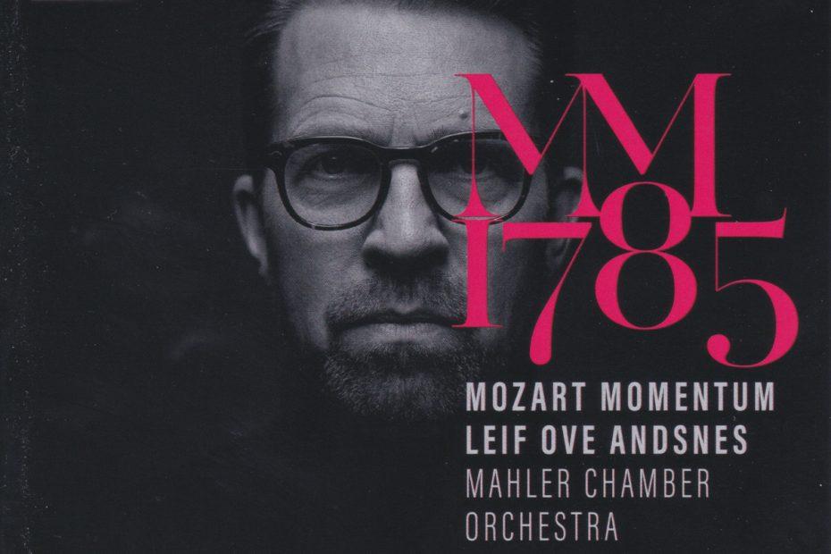 モーツァルト・モメンタム1785 レイフ・オヴェ・アンスネス/マーラー室内管弦楽団(2020年)