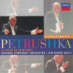 ストラヴィンスキー「春の祭典」・「ペトルーシュカ」 サー・ゲオルグ・ショルティ/ロイヤル・コンセルトヘボウ管弦楽団(1991年)/シカゴ交響楽団(1993年)